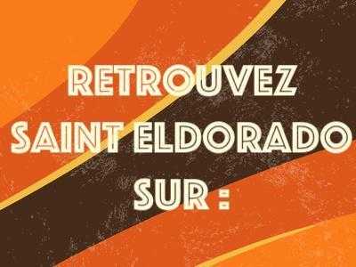 Retrouvez Saint Eldorado sur